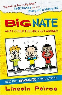 Big Nate Compilation 1: What Could Possibly Go Wrong? By Lincoln Peirce