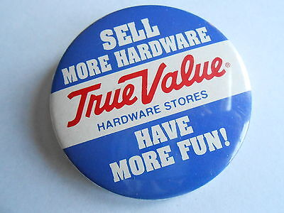 Cool Vintage True Value Hardware Stores Sell More Hardware Advertising Pinback