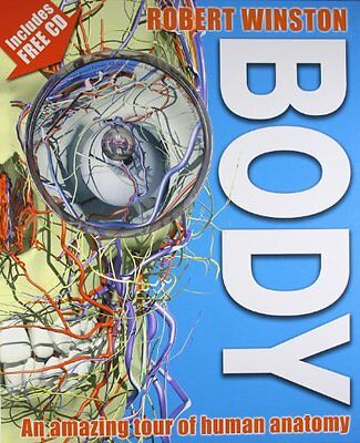 Body: An amazing tour of human anatomy By Robert Winston