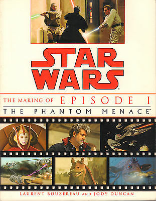 STAR WARS (THE MAKING OF EPISODE I THE PHANTOM MENACE) - L. Bouzereau