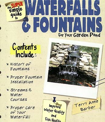 Super Simple Guide to Waterfalls and Fountains by Terry Anne Barber