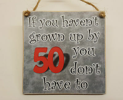 50th birthday gifts - If you haven't grown up by 50 you don't have to