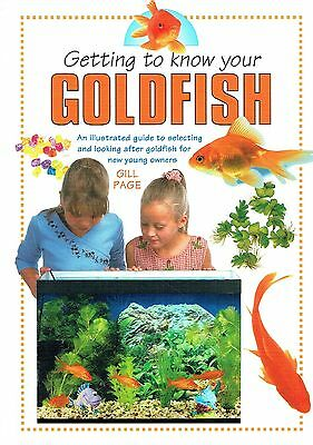 Getting To Know Your Goldfish by Gill Page (Paperback)