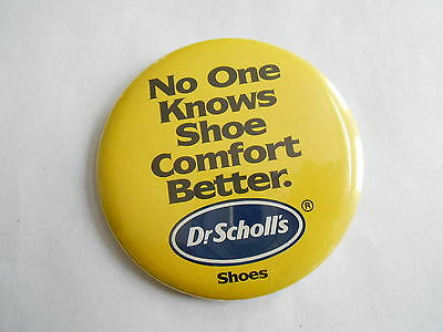 Vintage Dr Scholl's Shoes No One Knows Shoe Comfort Better Advertising Pinback