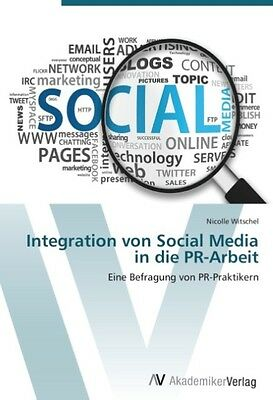 Nicolle Witschel , Integration von Social Media in die PR-Ar ... 9783639387056