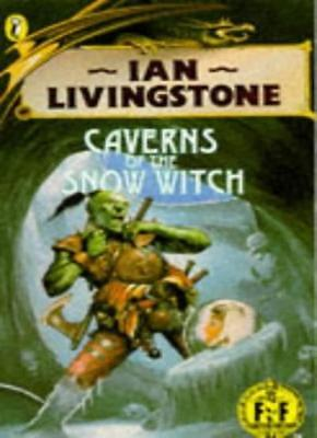 Caverns of the Snow Witch (Puffin Adventure Gamebooks) By Ian Livingstone, Stev