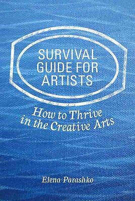 Survival Guide for Artists, Elena Parashko, art, artist book, business, creative
