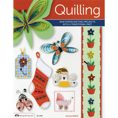 Quilling - New Papercrafting Projects with a Traditional Past