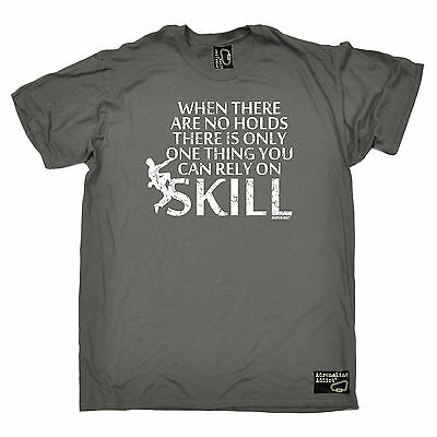 When There Are No Holds Rely On Skill T-SHIRT rock climbing funny birthday gift