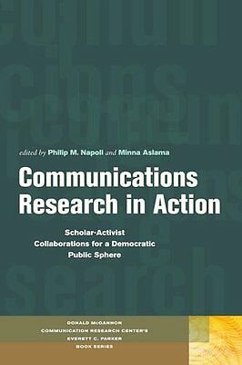 Communications Research in Action: Scholar-Activist Collaborations for a Democr