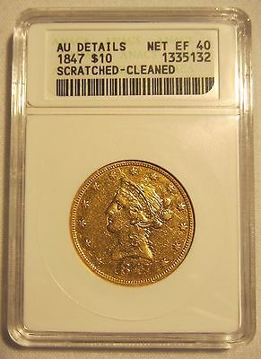 1847 $10 Eagle Gold Coin Anacs Authenticated & Graded Au Details Net Ef 40