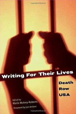 Writing for Their Lives: Death Row USA By Marie Mulvey-Roberts