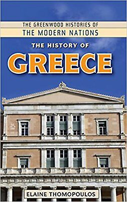 The History of Greece (Greenwood Histories of the Modern Nations), Very Good, Th