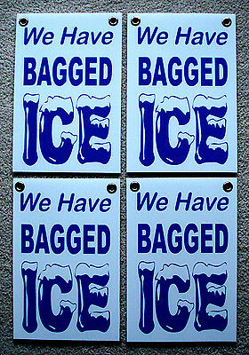 (4) We Have BAGGED ICE Coroplast Window SIGNS 8x12 with Grommets White