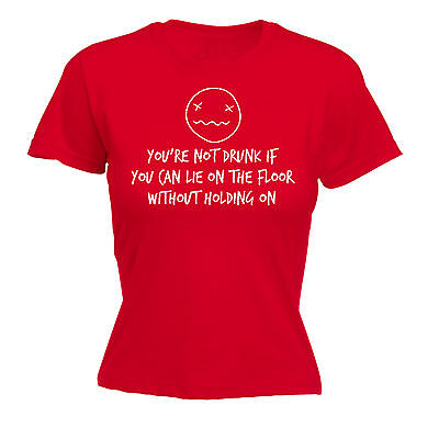 Youre Not Drunk If You Can Lie On The Floor WOMENS T-SHIRT wine mothers day gift