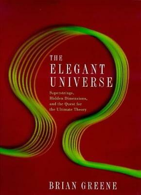The Elegant Universe: Superstrings, Hidden Dimensions and the Q .9780224052993