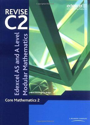 Revise Edexcel AS and A Level Modular Mathematics - Core Mathematics 2 By Keith