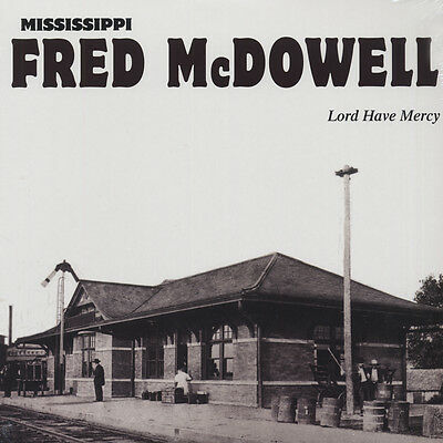 Mississippi Fred McDowell - Lord Have Mercy - - Vinyl Blues