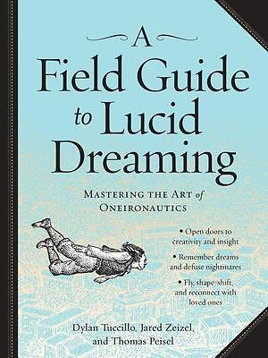 Dylan Tuccillo , A Field Guide to Lucid Dreaming ,  9780761177395
