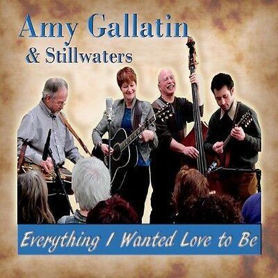 Amy Gallatin & Still - Everything I Wanted Love to Be [New CD]