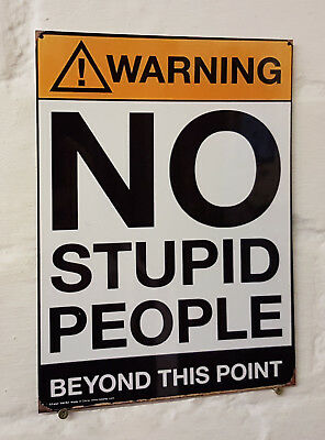 No Stupid People Beyond this Point metal Aluminium Sig bar pub cave beer signs