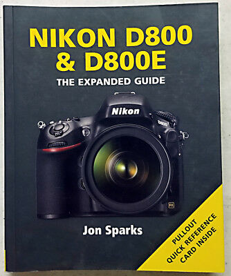 NEW Nikon D800 D800E Expanded Guide: Ammonite Camera Book/Extended Manual