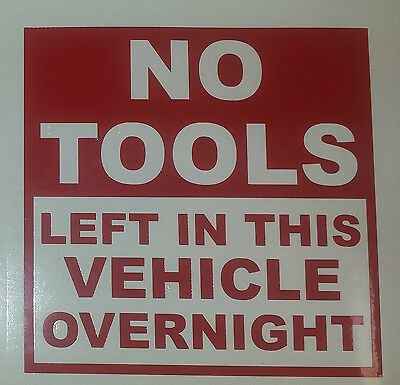"""NO TOOLS LEFT IN THIS VEHICLE,  2  4""""x4"""" for company or trade - vinyl stickers"""