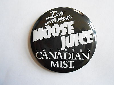 Vintage Canadian Mist Whisky Do Some Moose Juice Advertising Pinback Button