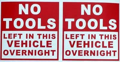 NO TOOLS LEFT IN THIS VEHICLE -2 in red & white  company or trade vinyl stickers