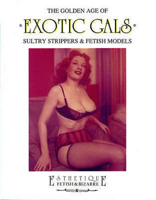 EXOTIC GALS : The GOLDEN AGE . Sultry Strippers &... ed. GLITTERING - SCONTATO