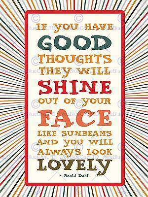 Roald Dahl Good Thoughts Shine Face Quote Motivation Typography Poster Qu320B