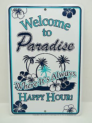 8X12 Welcome To Paradise Happy Hour Aluminum Stamped Sign Nautical Beach