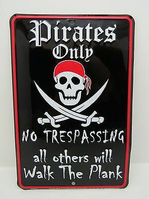 8X12 Pirates Only No Trespassing Aluminum Stamped Sign Nautical Beach