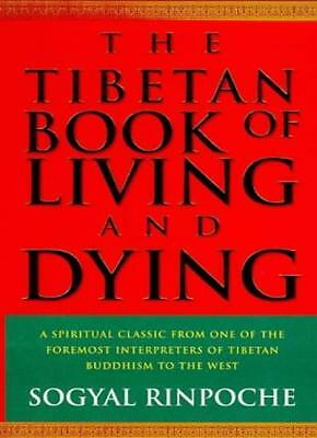 The Tibetan Book of Living and Dying By Sogyal Rinpoche. 9780712671392