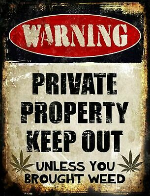Private Property Keep Out Unless You Brought Weed Funny Metal Sign