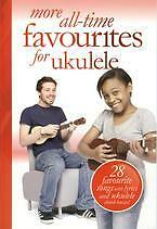 More All Time Favourites For Ukulele
