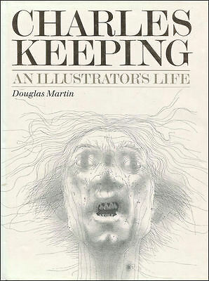 Charles Keeping: An Illustrator's Life by Martin, Douglas