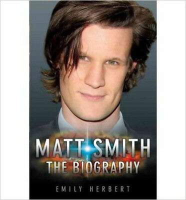 Matt Smith - The Biography, New, Herbert, Emily Book