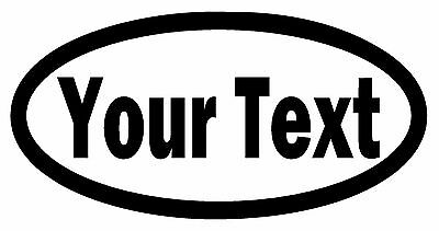 CUSTOM TEXT OVAL Vinyl Decal Sticker Window Bumper Your Personalized Lettering