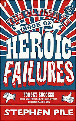 The Ultimate Book of Heroic Failures, New, Pile, Stephen Book