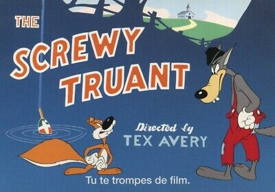 Tex Avery : The Screwy truant - Tu te trompes de film - Démons et Merveilles