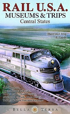 Rail USA Museums & Trips Map Guide 425 Central States Railroad Heritage Sites