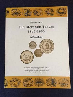 U.S. Merchant Tokens 1845-1860 2nd Edition By Russell Rulau