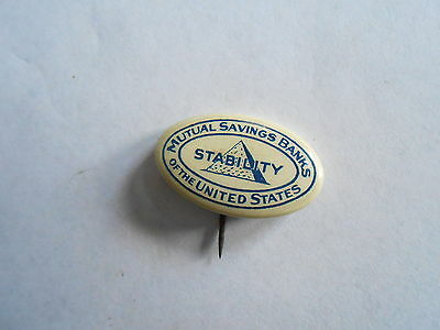 Vintage Mutual Savings Bank of the United States Stability Advertising Pinback