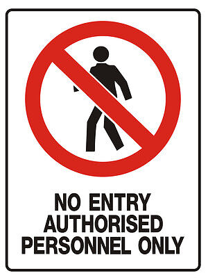 """Safety Sign """"NO ENTRY AUTHORISED PERSONNEL ONLY 5mm corflute 300MM X 225MM"""""""