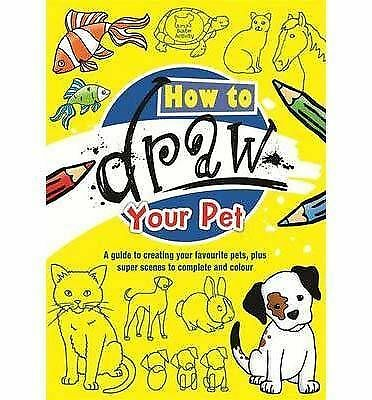 NEW  HOW TO DRAW YOUR PET A4 pb Guide to creating your favourite pets & colour