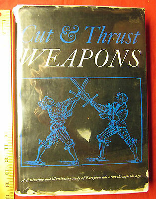 Cut and Thrust Weapons by Eduard Wagner. Hardbound with DJ.