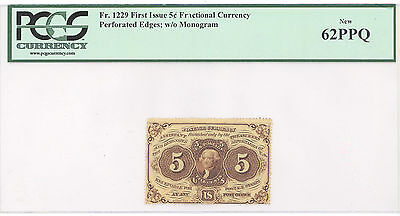 Fractional Currency 5 c First  Issue Perforated edges, PCGS 62 PPQ NEW F#: 1229