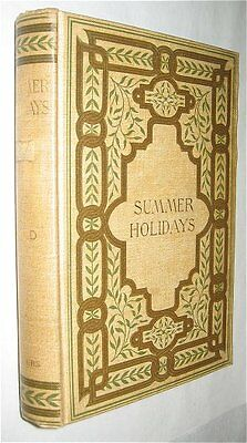 CHILD, Theodore. SUMMER HOLIDAYS. Travelling Notes in Europe. 1889 US Edition HC