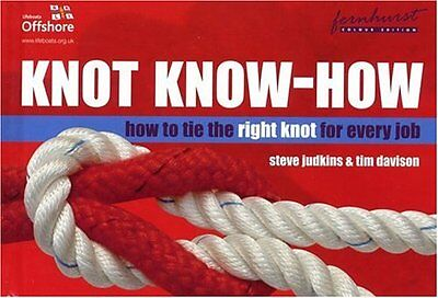 Knot Know-how: A New Approach to Mastering Knots and Splices,HB,Steve Judkins,